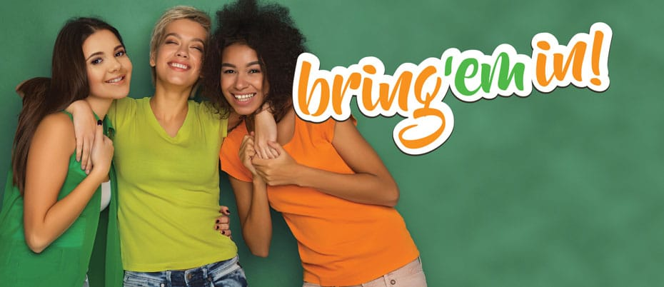 Three female friends with text: Bring 'em in!