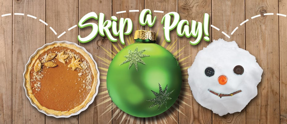 Pumpkin pie, holliday ornament, snowman's face with text: Skip-a-pay