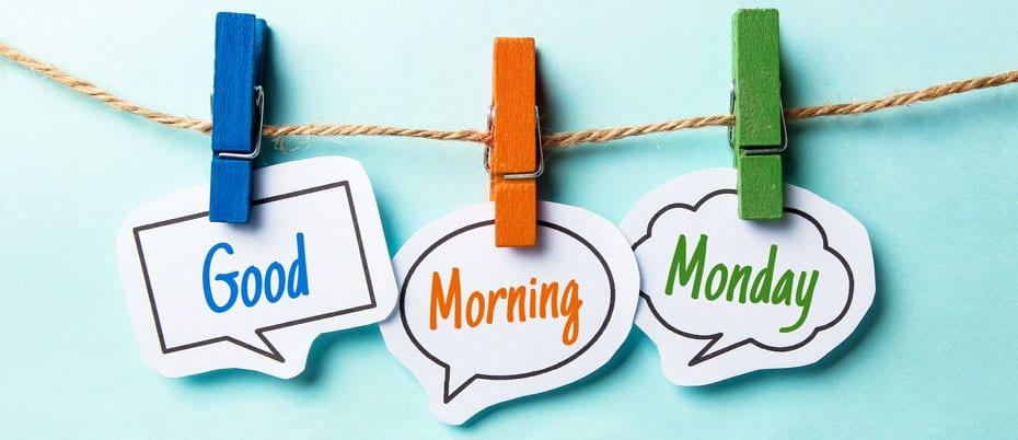 Good Morning Monday graphic