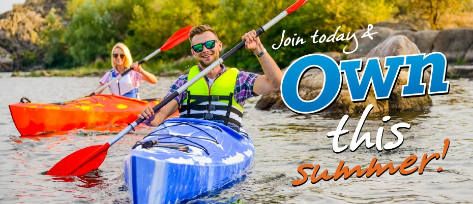Happy man and woman kayaking with text: Join today & Own this summer!