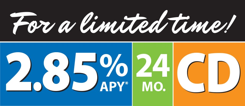 2.85% APY - 24 mo CD - for a limited time